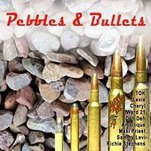 Pebbles and Bullets by Various Artists