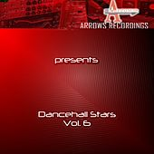 Arrows Dancehall Stars Vol. 6 von Various Artists