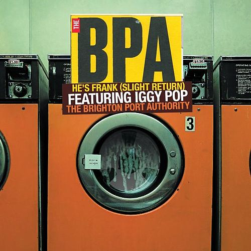 He's Frank (Slight Return) Featuring Iggy Pop by The BPA