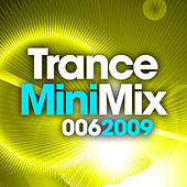 Trance Mini Mix 006 - 2009 by Various Artists