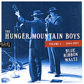 Volume 2: 2004-2005 Blue Ribbon Waltz by The Hunger Mountain Boys