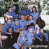Small Beginnings by The Lindsey Family
