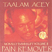 Morally Bankrupt Volume Two: Pain Remover by Taalam Acey