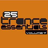 25 Trance Essentials, Vol. 7 by Various Artists