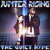 The Quiet Hype by Jupiter Rising