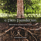 A Firm Foundation by Steve Pettit Evangelistic Team