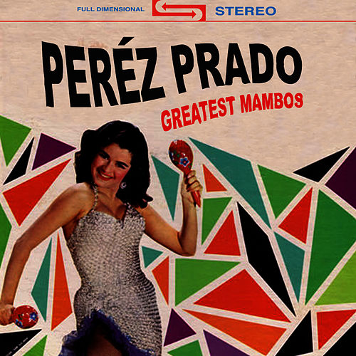 Greatest Mambos by Perez Prado