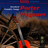 Greatest Country Songs by Porter Wagoner
