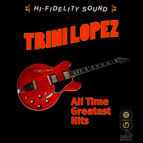 All Time Greatest Hits by Trini Lopez