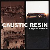 Keep on Truckin by Caustic Resin