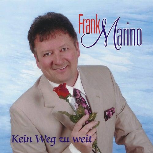 Kein Weg zu weit by Frank Marino