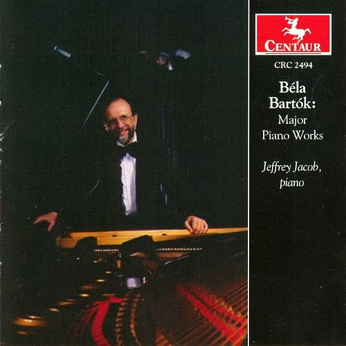 Bela Bartok: Major Piano Works by Jeffrey Jacob