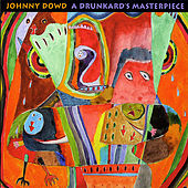 A Drunkard's Masterpiece by Johnny Dowd