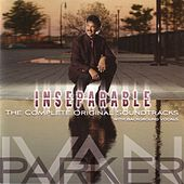 Inseparable: The Complete Original Soundtracks (with Background Vocals) by Ivan Parker
