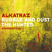 Rubble And Dust by Alkatraz