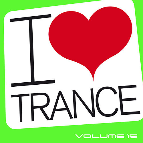 I Love Trance, Vol. 15 by Various Artists