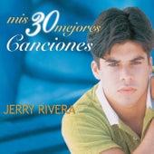 Mis 30 Mejores Canciones by Jerry Rivera