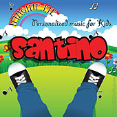 Imagine Me - Personalized Music for Kids: Santino by Personalized Kid Music