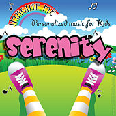 Imagine Me - Personalized Music for Kids: Serenity by Personalized Kid Music