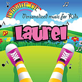Imagine Me - Personalized Music for Kids: Laurel by Personalized Kid Music