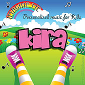 Imagine Me - Personalized Music for Kids: Kira by Personalized Kid Music