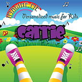 Imagine Me - Personalized Music for Kids: Carrie by Personalized Kid Music