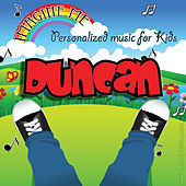 Imagine Me - Personalized Music for Kids: Duncan by Personalized Kid Music