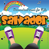 Imagine Me - Personalized Music for Kids: Salvador by Personalized Kid Music