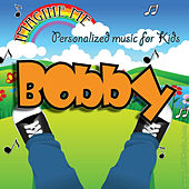 Imagine Me - Personalized Music for Kids: Bobby by Personalized Kid Music