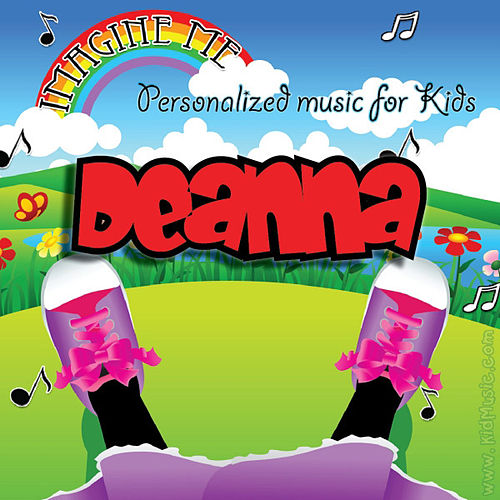 Imagine Me - Personalized Music for Kids: Deanna by Personalized Kid Music