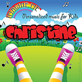 Imagine Me - Personalized Music for Kids: Christine by Personalized Kid Music