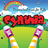 Imagine Me - Personalized Music for Kids: Cynthia by Personalized Kid Music