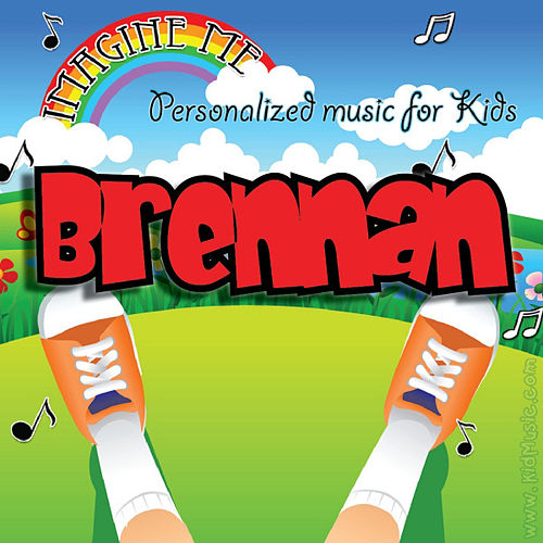 Imagine Me - Personalized Music for Kids: Brennan by Personalized Kid Music