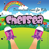 Imagine Me - Personalized Music for Kids: Chelsea by Personalized Kid Music