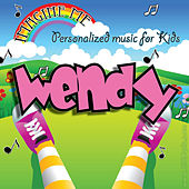 Imagine Me - Personalized Music for Kids: Wendy by Personalized Kid Music