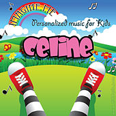 Imagine Me - Personalized Music for Kids: Celine by Personalized Kid Music