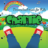Imagine Me - Personalized Music for Kids: Charlie by Personalized Kid Music
