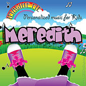 Imagine Me - Personalized Music for Kids: Meredith by Personalized Kid Music