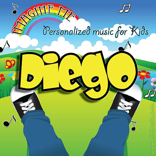 Imagine Me - Personalized Music for Kids: Diego by Personalized Kid Music