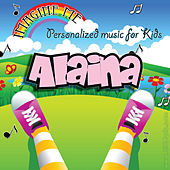 Imagine Me - Personalized Music for Kids: Alaina by Personalized Kid Music