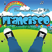 Imagine Me - Personalized Music for Kids: Francisco by Personalized Kid Music