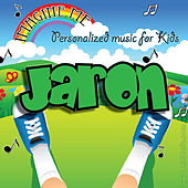 Imagine Me - Personalized Music for Kids: Jaron by Personalized Kid Music