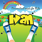 Imagine Me - Personalized Music for Kids: Ivan by Personalized Kid Music
