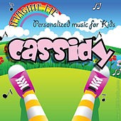 Imagine Me - Personalized Music for Kids: Cassidy by Personalized Kid Music