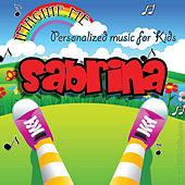 Imagine Me - Personalized Music for Kids: Sabrina by Personalized Kid Music