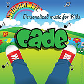Imagine Me - Personalized Music for Kids: Cade by Personalized Kid Music