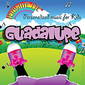 Imagine Me - Personalized Music for Kids: Guadalupe by Personalized Kid Music