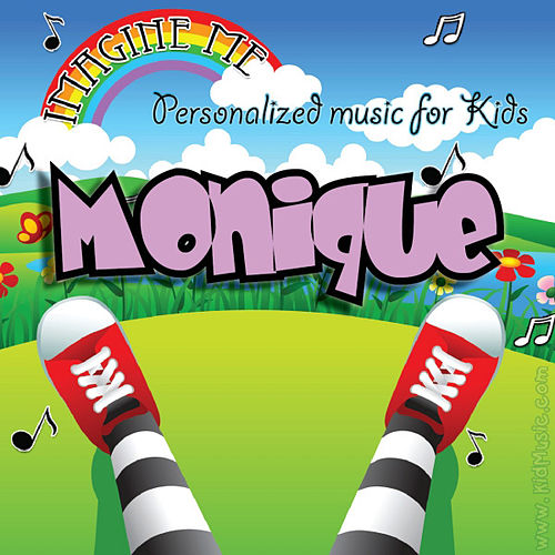 Imagine Me - Personalized Music for Kids: Monique by Personalized Kid Music