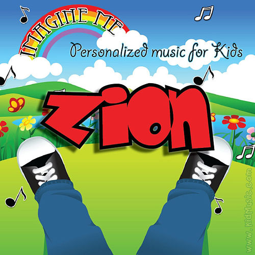 Imagine Me - Personalized Music for Kids: Zion by Personalized Kid Music