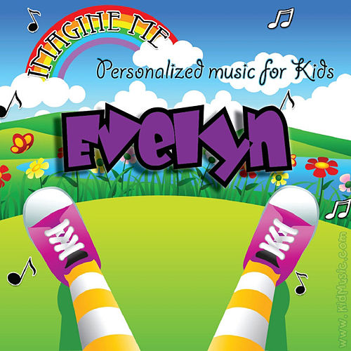 Imagine Me - Personalized Music for Kids: Evelyn by Personalized Kid Music